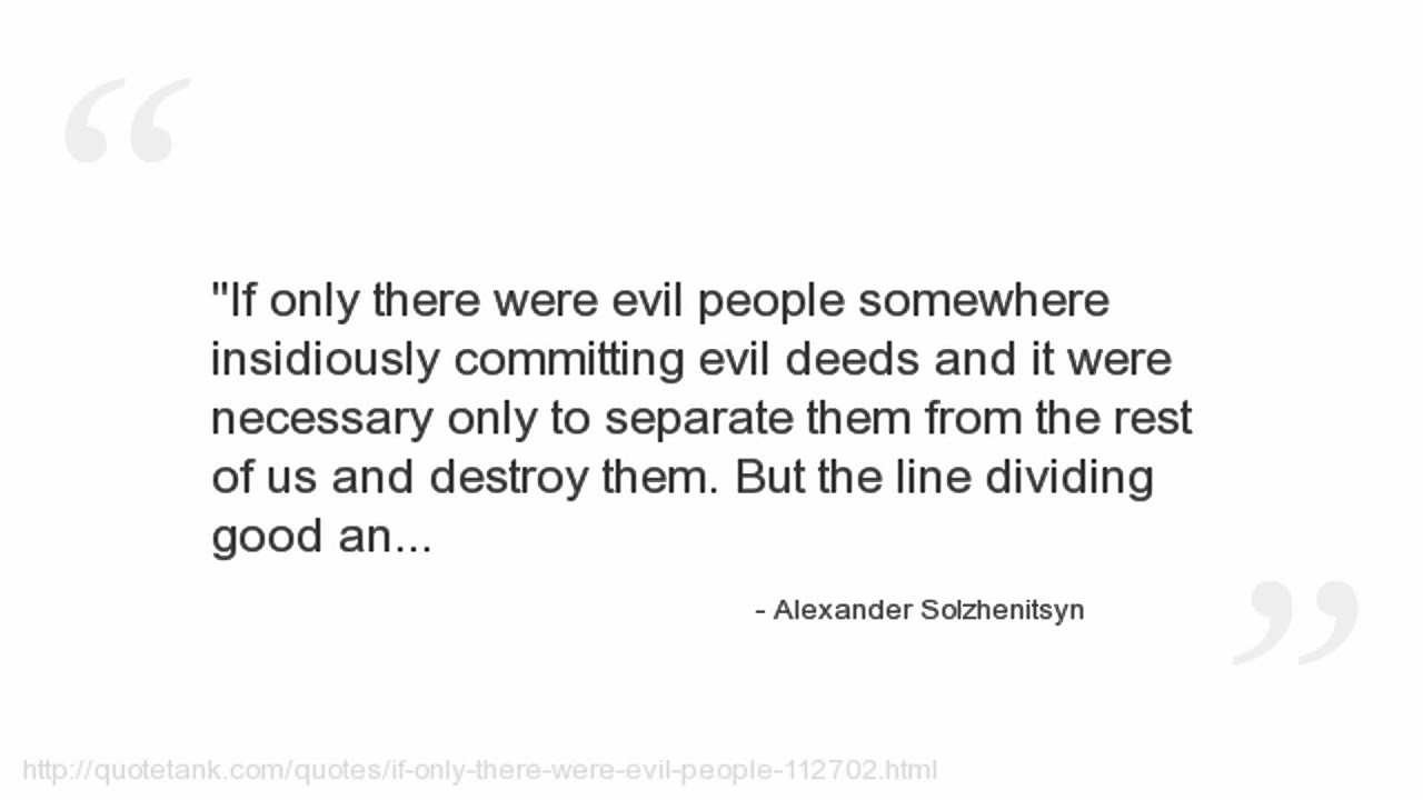 Quotes About Evil People Alexander Solzhenitsyn Quotes  Youtube