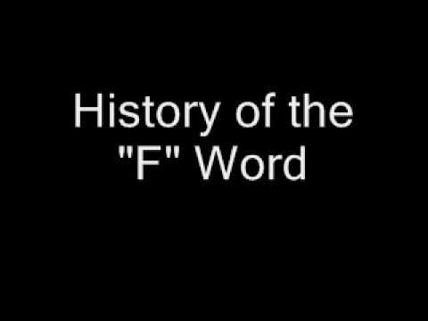 "The History of the ""F"" Word"