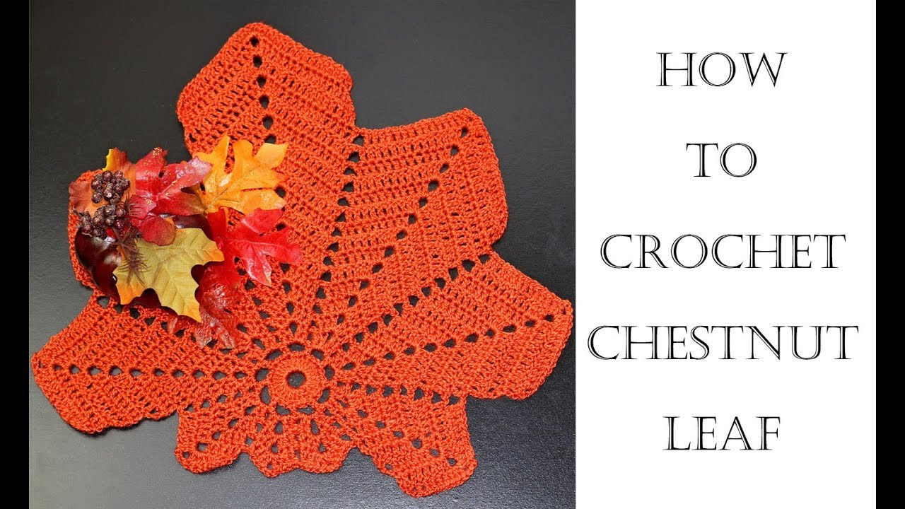 How To Crochet Chestnut Leaf Place Mat / Doily - YouTube