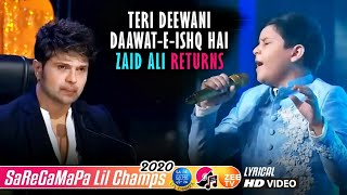 Zaid Ali Saregamapa Lil Champs 2020 - Teri Deewani – Daawat E Ishq - Himesh - Alka Yagnik - Javed