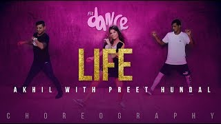 Life - akhil with preet hundal (choreography) fitdance channel