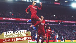 Replayed: Liverpool 2-1 Brighton | Van Dijk's Double Gives The Reds Victory