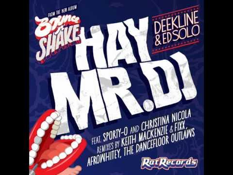 DeeklineEd Solo feat Sporty OChristina NicolaHey Mr DJ (KMFX Remix)