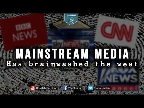 Mainstream Media Has BRAINWASHED the West