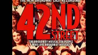 42nd Street (2001 Revival Broadway Cast) - 6. You