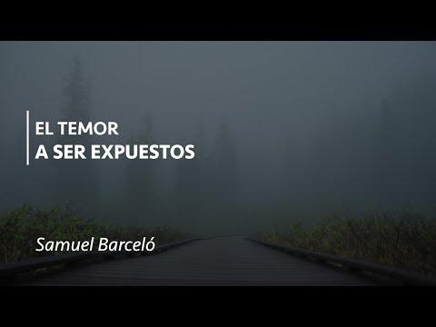 El temor a ser expuestos - Samuel Barceló