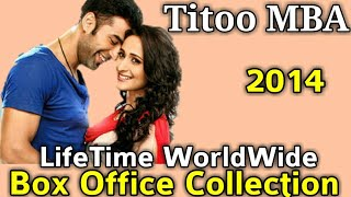 TITOO MBA 2014 Bollywood Movie LifeTime WorldWide Box Office Collection Rating Songs