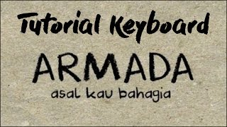 Tutorial Keyboard Chord Lagu Armada ~ Asal Kau Bahagia