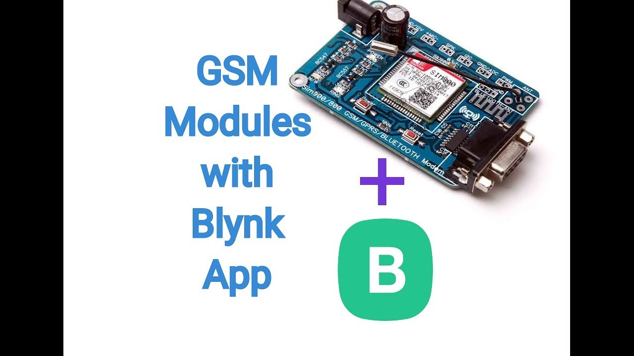 GSM Module SIM900 / 900A / 800 with Blynk App    IOT