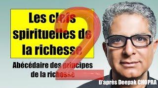 #2 Abécédaire des principes de la richesse! LES CLEFS SPIRITUELLES DE LA RICHESSE par Deepak Chopr