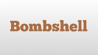 Bombshell meaning and pronunciation
