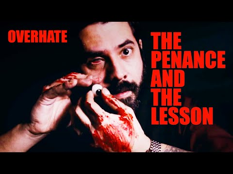 OVERHATE - THE PENANCE AND THE LESSON - (OFFICIAL VIDEO)