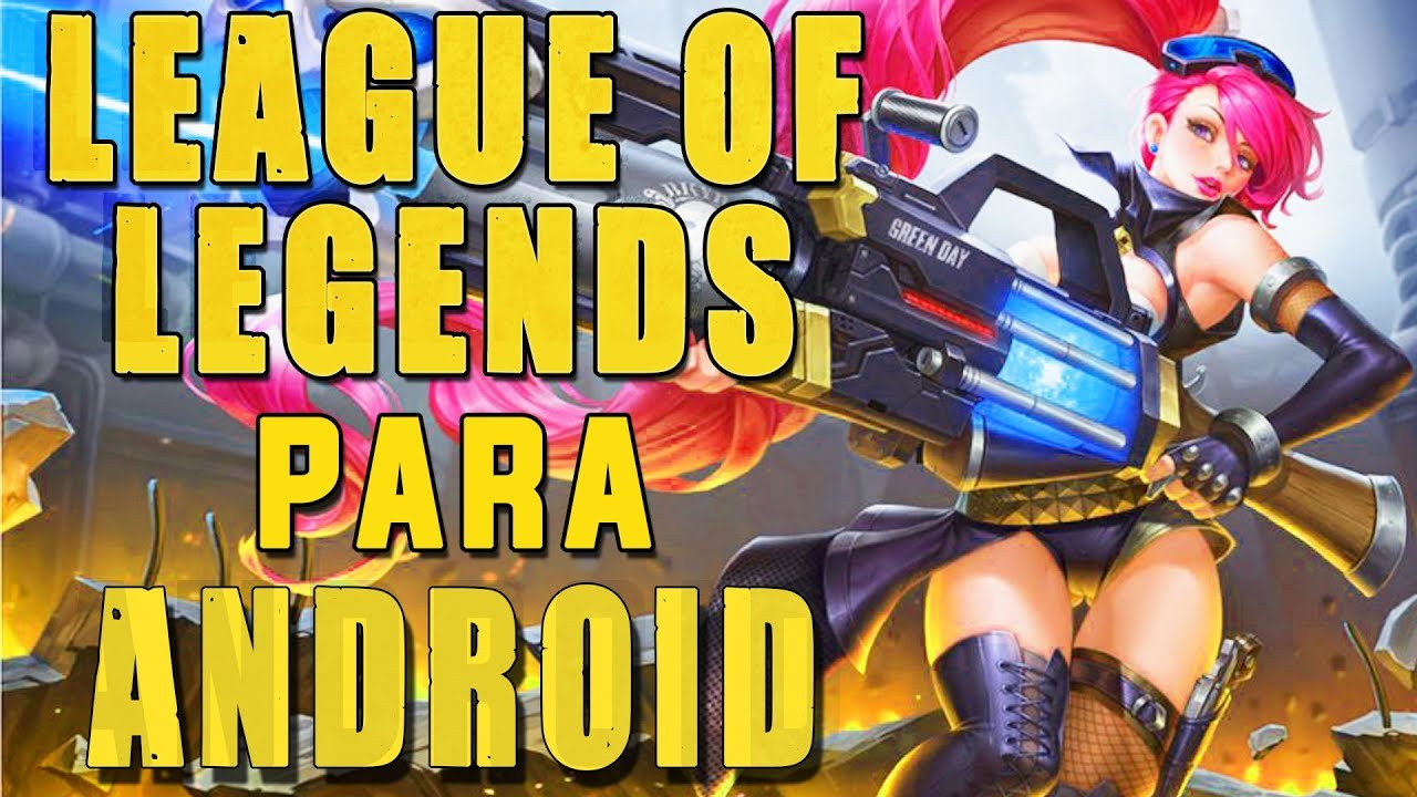 como descargar league of legends 2018 para android