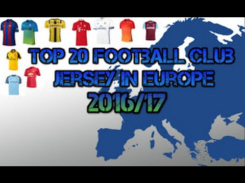 Top 20 Football Club Jersey in Europe 2016/17