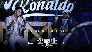 Humberto e Ronaldo - E Deixa O Tempo Ver/Chega Mais Pra Cá - DVD #SaideiraDos10Anos