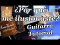 ¿Por Qué me Ilusionaste? - Remmy Valenzuela - Guitarra Tutorial Acordes