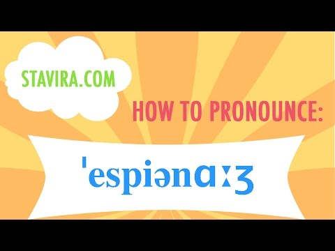 How to pronounce the espionage/ˈespiənɑːʒ/ sound in American IPA