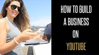 YouTube for Business - How to build a business on YouTube