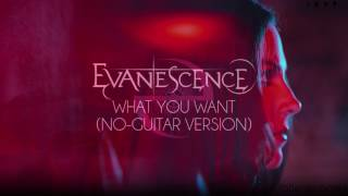 Evanescence - What You Want (No-Guitar Version) by Soyer