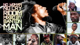 No Woman No Cry Riddim mixed by Banton Man