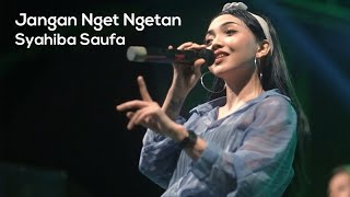 Gambar cover Syahiba Saufa - Jangan Nget Ngetan (Official Live Performance)