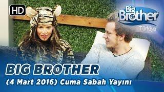 Big Brother Türkiye (4 Mart 2016) Cuma Sabah Yayını- Bölüm 129