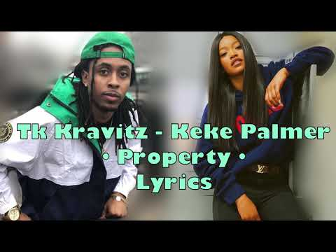 TK Kravitz - Property Lyrics Ft . Keke Palmer