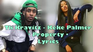 TK Kravitz - Property Lyrics ft . Keke Palmer