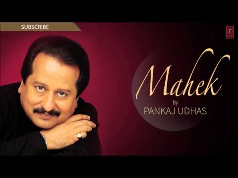 "Maikhane Se Sharab Se Full Song | Pankaj Udhas ""Mahek"" Album Songs"