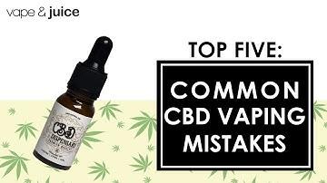 5 Common CBD Vaping Mistakes