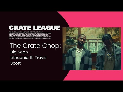 The Crate Chop: Big Sean - Lithuania ft. Travis Scott Sample break down with  Arturia V Collection