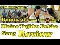 Maine Tujhko Dekha Song Review L Remix Of Neend Churayi Tune Song From Ishq Movie mp3
