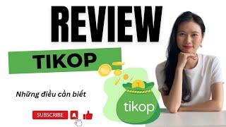 Tất tần tật những gì bạn cần biết về Tikop (PHẢI XEM TRƯỚC KHI DÙNG)
