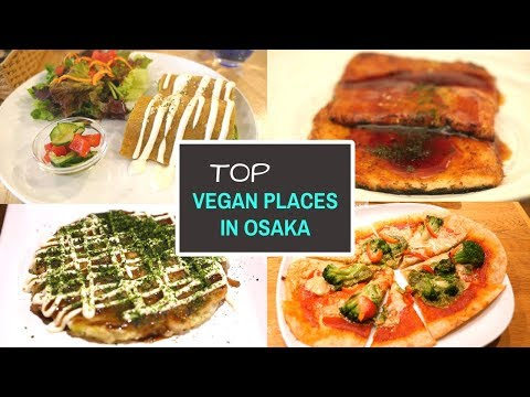 Review of Vegan and Vegan-friendly Places in Osaka – Japan