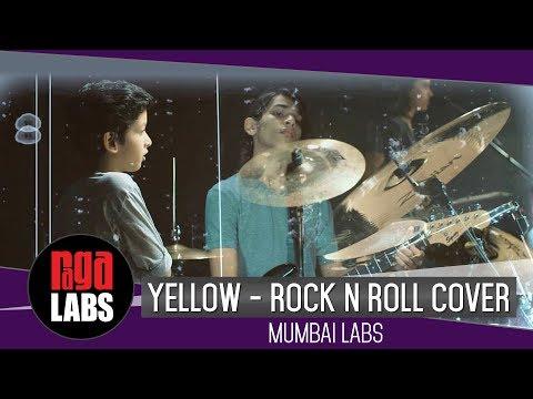 Yellow (Rock and Roll Cover): Mumbai Raga Labs