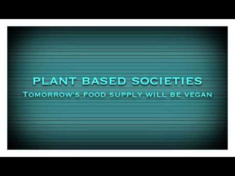 Plant Based Societies  Be Vegan