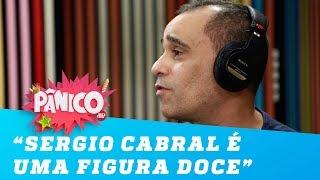 Biógrafo de Sérgio Cabral se surpreendeu com o ex-governador: