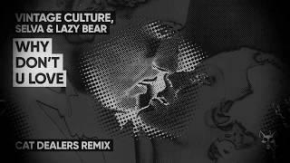 Vintage Culture, Selva, Lazy Bear - Why Don't U Love (Cat Dealers Remix)
