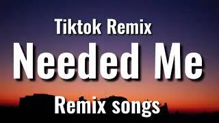 Rihanna - needed me (tiktok remix ...