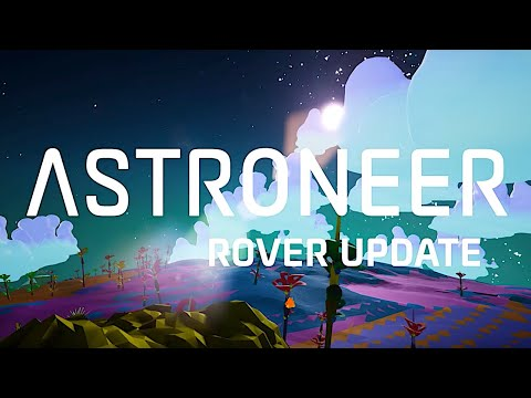 Astroneer - Official Rover Update Trailer