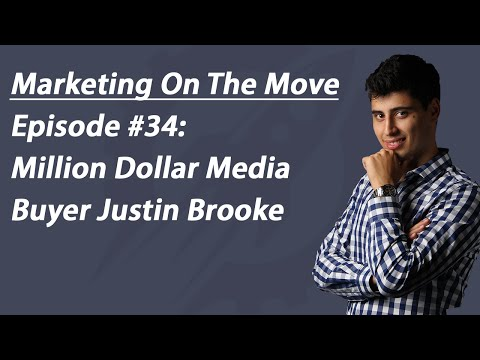 #34 Million Dollar Media Buyer Justin Brooke
