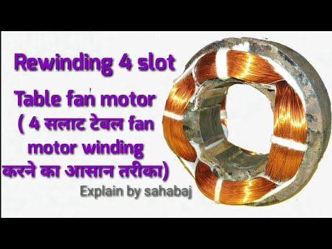 rewinding 4 slot table fan motor ...