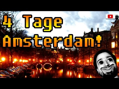 Real Life Update: 4 Tage Amsterdam!