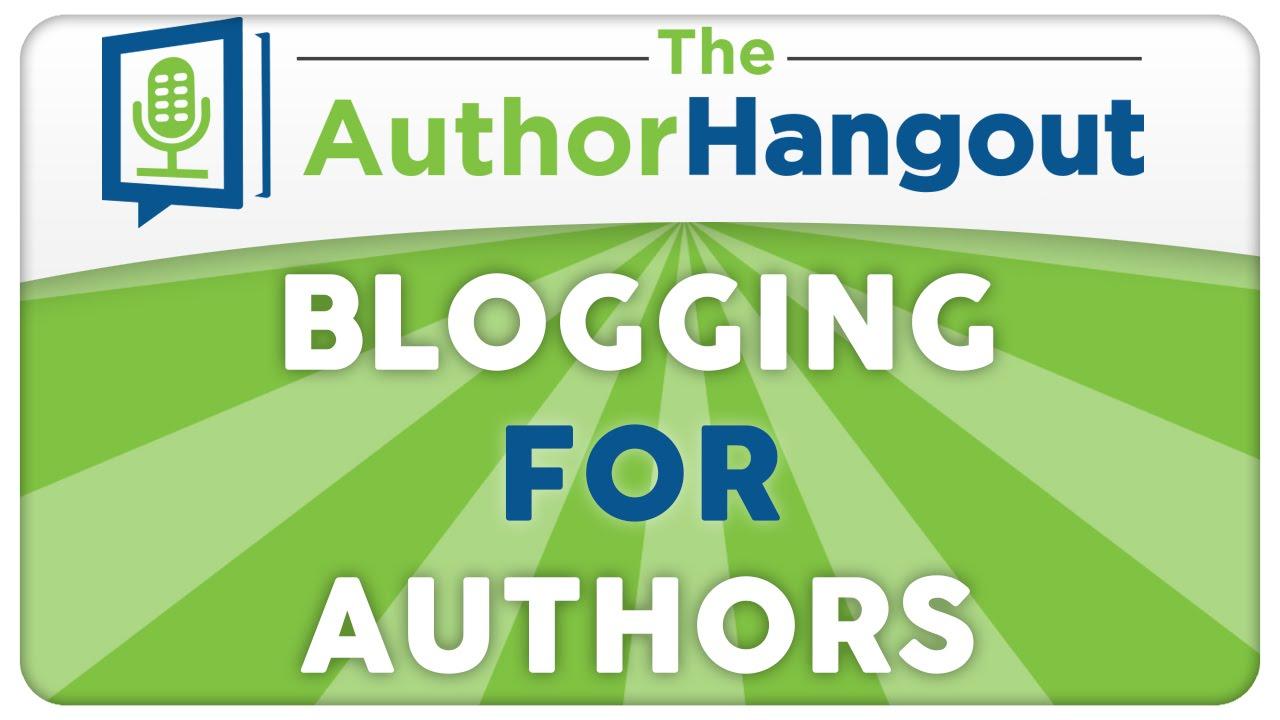 Blogging for Authors - The Author Hangout (Episode 23 w/ Jane Friedman)