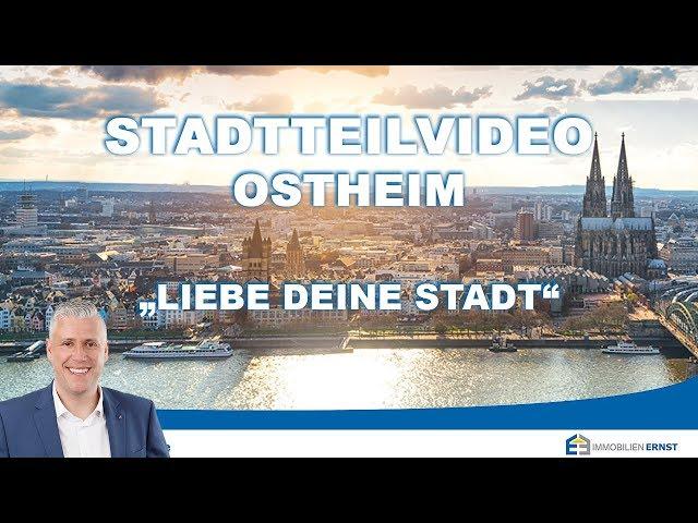 Kölner Osten - Stadtteil Ostheim - Ihr Immobilienmakler für Köln Ostheim - Immobilien Ernst