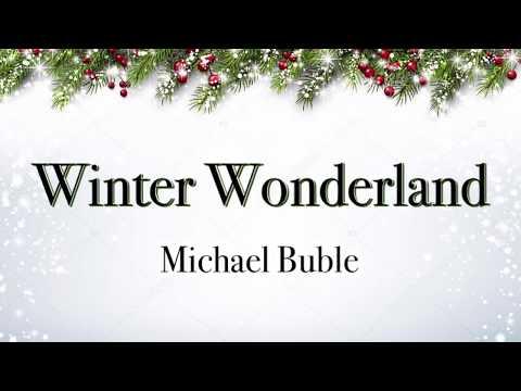 Winter Wonderland - Michael Buble (Lyrics - Christmas Song)