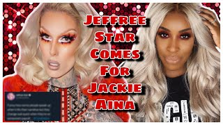 Jeffree Star COMES FOR Jackie Aina + MORE