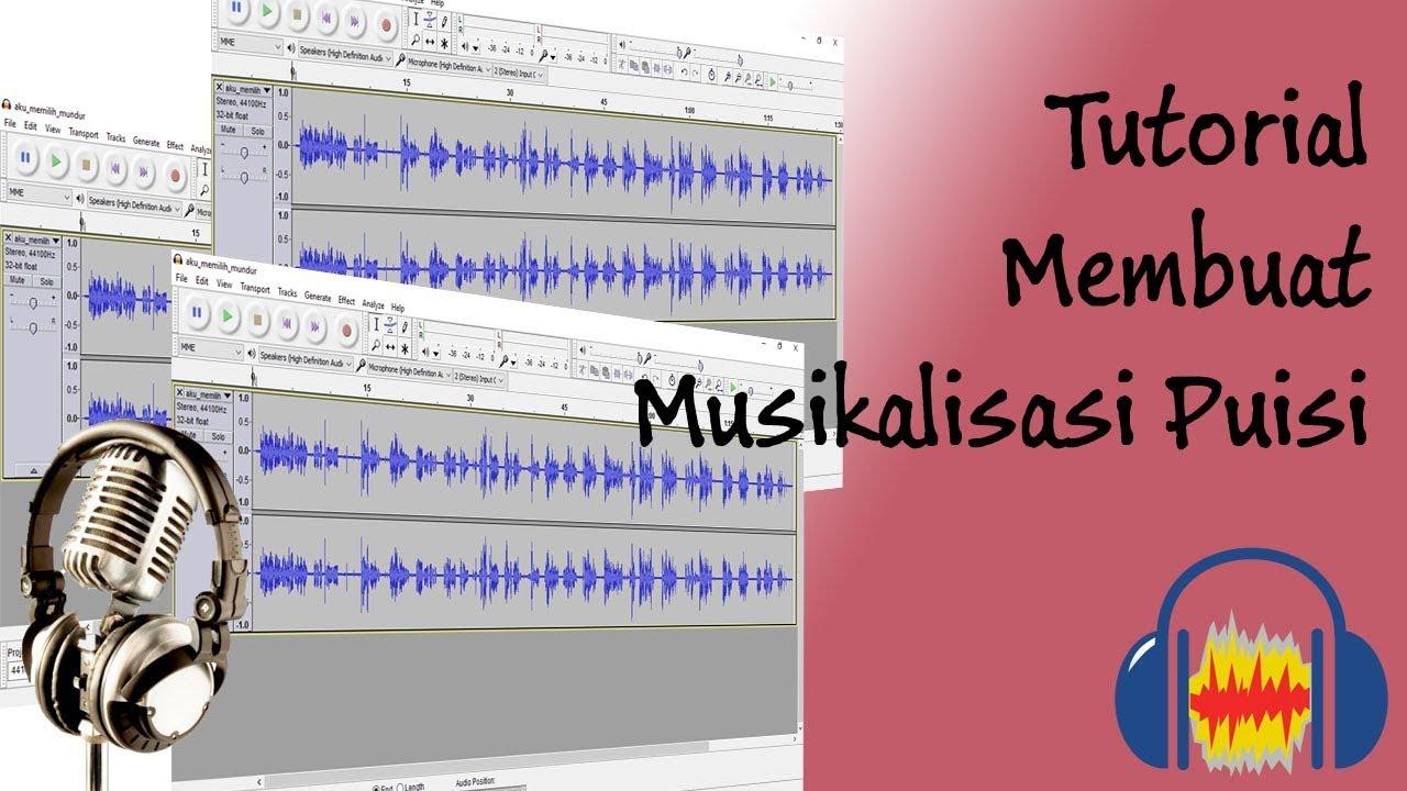 Cara Membuat Musikalisasi Puisi - YouTube
