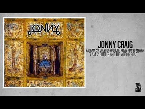 Jonny Craig - 7am, 2 Bottles, and the Wrong Road