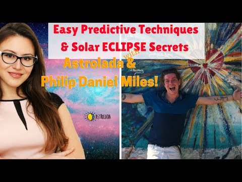 Easy Predictive Techniques, Profections & Solar Eclipse Insights with Philip Miles & Astrolada